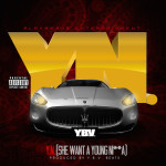 Y.B.V. – She Want a Young N* @YBV_PME