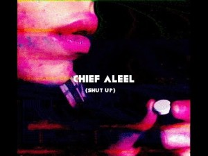 Chief Aleel – Shut Up @ChiefAleel