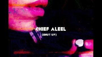 Chief Aleel – Shut Up (Music Video) @ChiefAleel