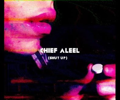 Chief Aleel – Shut Up (Music Video) @ChiefAleel