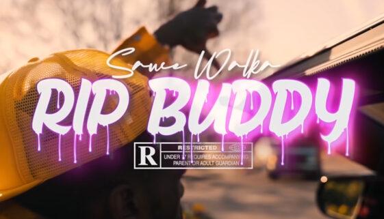 Sauce Walka - RIP Buddy
