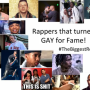 Rappers Going Gay For Fame?